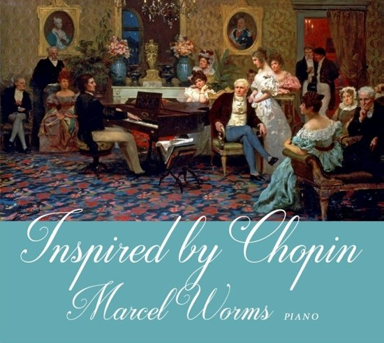 Inspired By Chopin - Marcel Worms