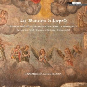 Les Musiciens de Leopold – Music and musicians in Saverne at the time of Archduke Leopold
