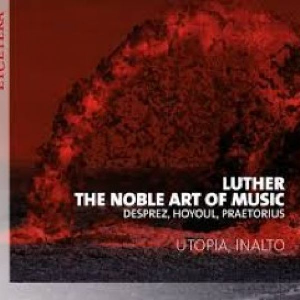 DIVERSEN Luther – The Noble Art of Music Utopia & InAlto Et'cetera KTC 1577 • DDD-58'